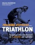 Sébastien Balondrade - Training express pour le Triathlon.