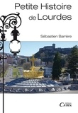 Sébastien Barrère - Petite histoire de Lourdes.