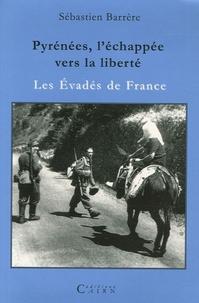 Sébastien Barrère - Pyrénées, l'échappée vers la liberté - Les Evadés de France.