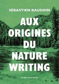 Sébastien Baudoin - Aux origines du nature writing.