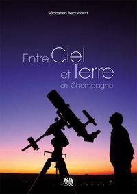 Sébastien Beaucourt - Entre ciel et terre en Champagne.