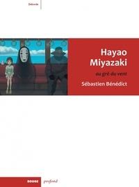 Sébastien Bénédict - Hayao Miyazaki - Au gré du vent.