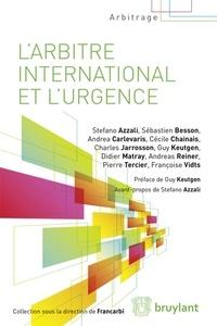 Sébastien Besson et Cécile Chainais - L'arbitrage international et l'urgence.