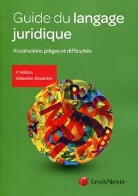 Guide du langage juridique- Vocabulaire, pièges et difficultés - Sébastien Bissardon pdf epub