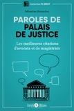 Sébastien Bissardon - Paroles de palais de justice - Les meilleures citations d'avocats et de magistrats.