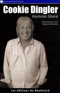 Sébastien Bizzotto - Cookie Dingler - Homme libéré.