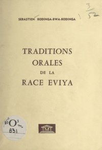 Sébastien Bodinga-Bwa-Bodinga et Georges Lafon - Traditions orales de la race eviya.