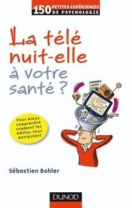 Sébastien Bohler - La télé nuit-elle à votre santé ?.