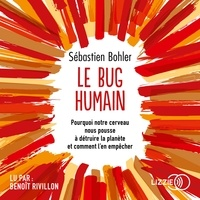 Sébastien Bohler et Benoît Rivillon - Le bug humain.