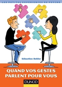Sébastien Bohler - Quand vos gestes parlent pour vous.
