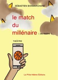 Sébastien Bonmarchand - Le match du millénaire (au moins !).