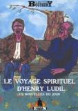 Sébastien Bouchery - Le voyage spirituel d'Henry Ludil et nouvelles du jour.
