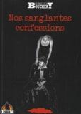 Sébastien Bouchery - Nos sanglantes confessions.