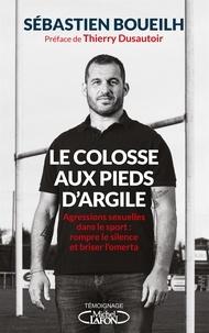 Sébastien Boueilh - Le colosse aux pieds d'argile.