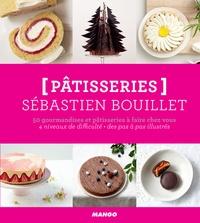 Sébastien Bouillet et Thomas Delhemmes - Pâtisseries - 50 gourmandises et pâtisseries à faire chez vous - 4 niveaux de difficulté - des pas à pas illustrés.