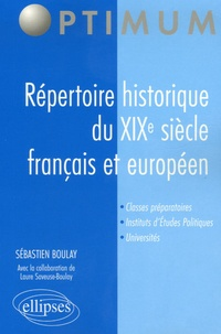 Sébastien Boulay - Répertoire historique du XIXe siècle français et européen.