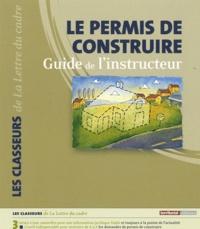 Sébastien Bourillon - Le permis de construire - Guide de l'instructeur, 2 volumes.