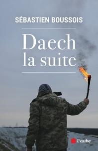 Sébastien Boussois - Daech, la suite.