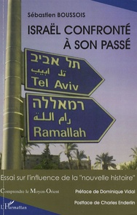 """Sébastien Boussois - Israël confronté à son passé - Essai sur l'influence de la """"nouvelle histoire""""."""