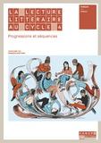Sebastien Branchet et Anna Raine - La lecture littéraire au cycle 4 - Progressions et séquences.