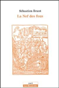 Sébastien Brant - La Nef des fous - Suivi de Les songes du seigneur Sébastien Brant.