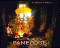 Sébastien Braquet - Voyage au coeur du Cambodge.