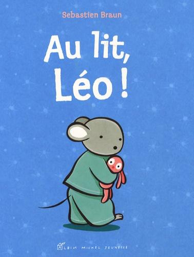 Sébastien Braun - Au lit, Léo !.
