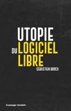 Sébastien Broca - Utopie du logiciel libre.