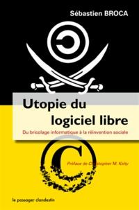 Utopie du logiciel libre - Du bricolage informatique à la réinvention sociale.pdf