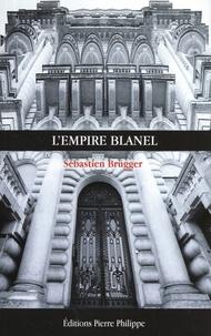 Sebastien Brugger - L'empire blanel.