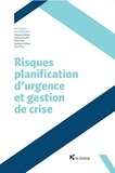 Sébastien Brunet et Catherine Fallon - Risques, planification d'urgence et gestion de crise.