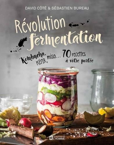 Sébastien Bureau et David Côté - Révolution fermentation.