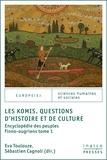 Sébastien Cagnoli et Eva Toulouze - Les Komis. Questions d'histoire et de culture - Encyclopédie des peuples finno-ougriens tome 1.