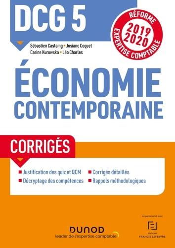 Sébastien Castaing et Léo Charles - DCG 5 Economie contemporaine - Corrigés - Réforme Expertise comptable 2019-2020.
