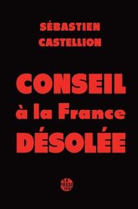 Sébastien Castellion - Conseil à la France désolée.