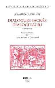 Sébastien Castellion et David Amherdt - Dialogues sacrés dialogi sacri - Premier Livre.