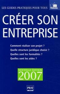 Créer son entreprise - Le guide pratique, Edition 2007.pdf