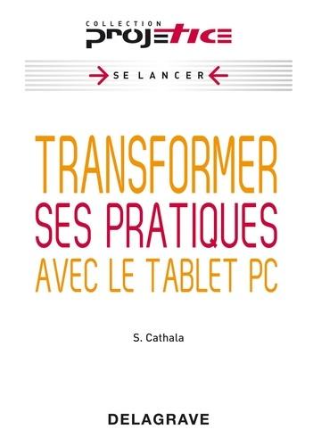 Sébastien Cathala - Transformer ses pratiques avec le tablet PC.