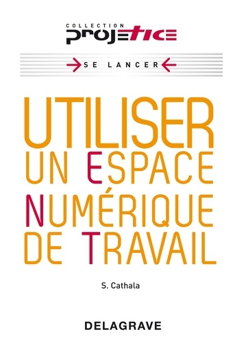 Sébastien Cathala - Utiliser un espace numérique de travail.