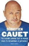Sébastien Cauet - T'es habillé comme tout le monde mais tu ressembles à personne !.