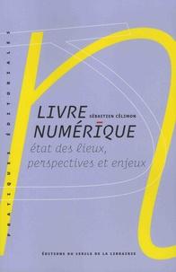 Sébastien Célimon - Livre numérique - Etat des lieux, perspectives et enjeux.