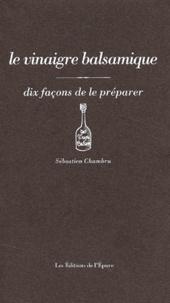 Le vinaigre balsamique - Dix façons de le préparer.pdf