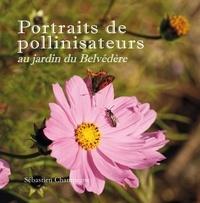 Sebastien Champagne - Portraits de pollinisateurs au jardin du Belvédère.