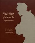 Sébastien Charles et Stéphane Pujol - Voltaire philosophe - Regards croisés.