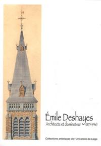 Sébastien Charlier et Thomas Lambiet - Emile Deshayes - Architecte et dessinateur (1875-1946).