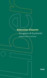 Sébastien Chauvin - Les agences de la précarité - Journaliers à Chicago.