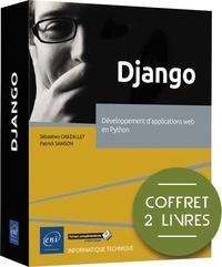 Sébastien Chazallet et Patrick Samson - Django - Coffret en 2 volumes, développement d'applications web en Python.