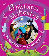 Sébastien Chebret et Nicolas Duffaut - 13 histoires maboules de monstres et de méchants.
