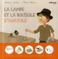 Sébastien Chebret et Olivier Defurne - La lampe et la boussole d'Anatole.