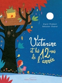 Sébastien Chebret et Ingrid Chabbert - Victorine et les 12 mois de l'année.